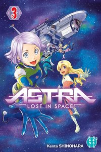 Astra - lost in space - Tome 3