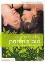 Safia Amor, Olivier Carton - Le guide des parents bio