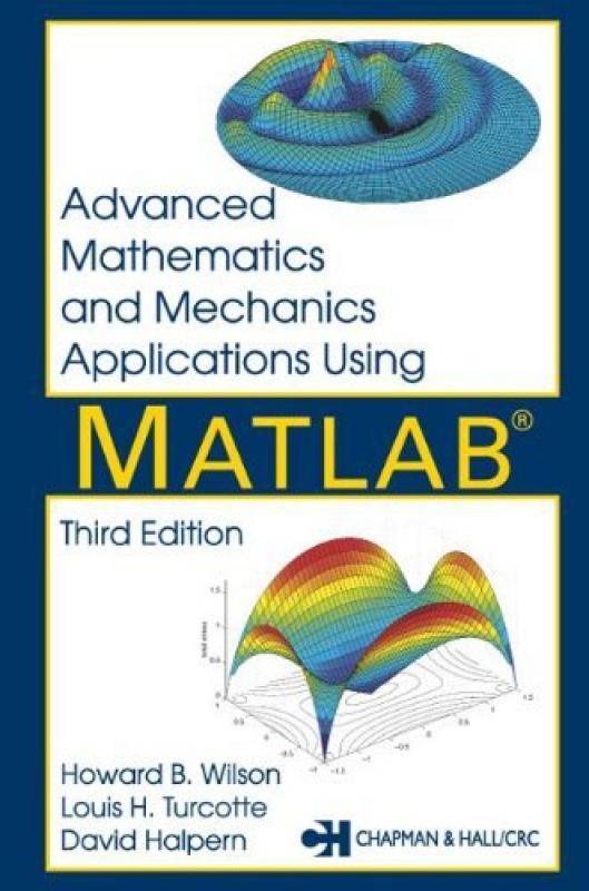 Advanced Mathematics and Mechanics Applications Using Matlab -    -  Librairie Eyrolles