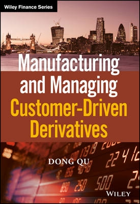 Manufacturing and managing customer-driven derivatives