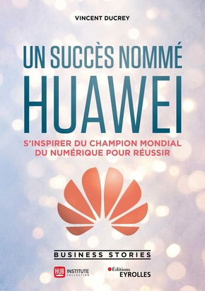 V.Ducrey, Hub Institute- Un succès nommé Huawei