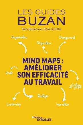 T.Buzan, C.Griffiths- Mind Maps : améliorer son efficacité au travail