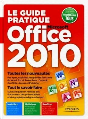 Collectif- Le guide pratique office 2010