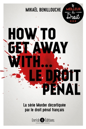 How to get away with... le droit pénal