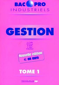 Gestion - Bac Pro industriels - Tome 1