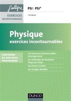 Physique - Exercices incontournables - PSI, PSI*