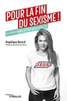 A.Gérard - Pour la fin du sexisme !