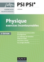 Physique - Exercices incontournables - PSI