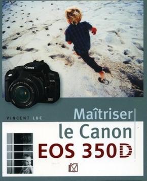 V. Luc- Maîtriser le Canon EOS 350D