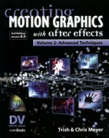 Creating Motion Graphics with After Effects (Version 6.5), Vol.2