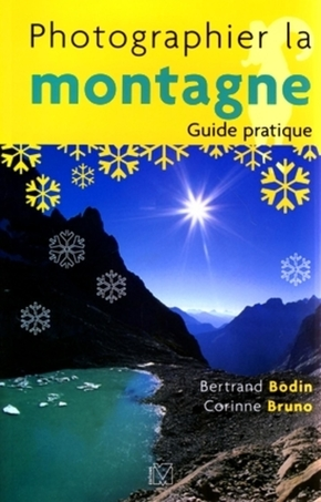 B. Bodin, C. Bruno- Photographier la montagne