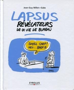 Gabs, J.-G.Millet- Lapsus révélateurs de la vie de bureau
