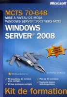 Windows Server 2008 - Mise à niveau de MCSA Windows Server 2003 vers MCTS