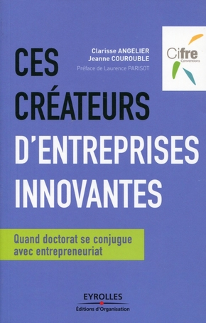 C.Angelier, J.Courouble- Ces créateurs d'entreprises innovantes