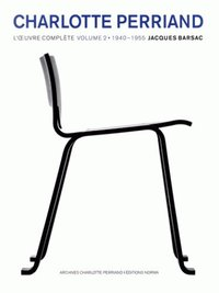 Charlotte Perriand, l'oeuvre complète - Tome 2