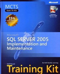 Microsoft SQL Server 2005 Implementation and Maintenance - MCTS Exam 70-431
