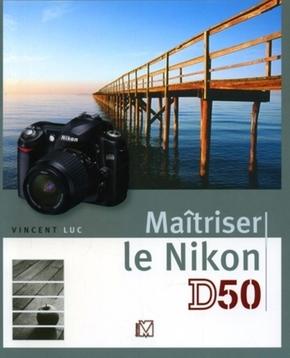 V. Luc- Maîtriser le Nikon D50