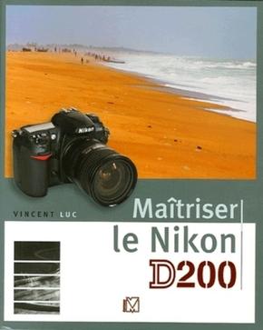 V. Luc- Maîtriser le Nikon D200