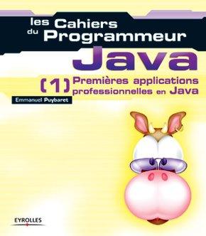 Emmanuel Puybaret- Java - 1 Premières applications professionnelles en Java