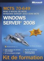 Windows Server 2008 - Mise à niveau de MCSE Windows Server 2003 vers MCTS