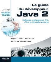 Pierre-Yves Saumont, Antoine Mirecourt - Le guide du développeur Java 2