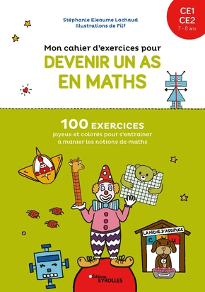 S.Eleaume-Lachaud, Filf- Mon cahier d'exercices pour devenir un as en maths : CE1-CE2