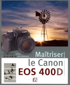 V. Luc, B. Effosse- Maîtriser le Canon EOS 400D