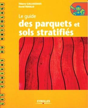 T.Gallauziaux, D.Fedullo- Le guide des parquets et sols stratifiés