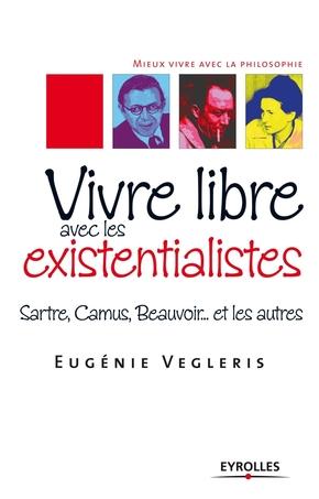 Eugénie Vegleris- Vivre libre avec les existentialistes