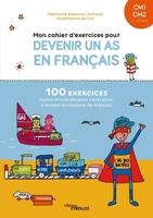 Filf, S.Eleaume-Lachaud - Mon cahier d'exercices pour devenir un as en français, CM1-CM2