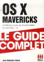 OS X Mavericks - Le guide complet