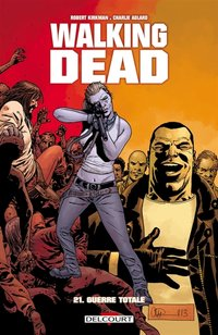 Walking Dead  - Volume 21 - Guerre totale