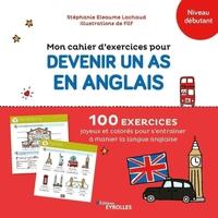 Filf, S.Eleaume-Lachaud - Mon cahier d'exercices pour devenir un as en anglais
