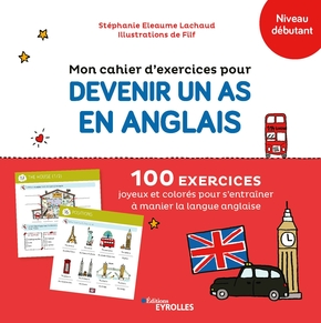 Filf, S.Eleaume-Lachaud- Mon cahier d'exercices pour devenir un as en anglais