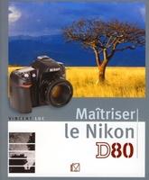 V. Luc - Maîtriser le Nikon D80