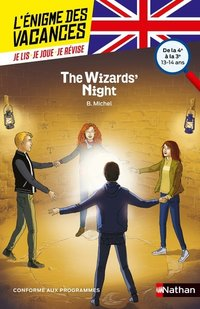 L'énigme des vacances : The wizards' night - de la 4e à la 3e, 13-14 ans