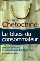 Georges Chétochine - Le blues du consommateur