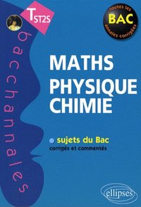 Maths - Physique - Chimie - Terminale ST2S