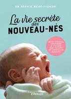 S.Bert-Vignon - La vie secrète des nouveau-nés