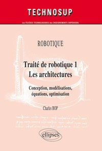Traité de robotique - Volume 1 - Les architectures