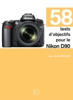J.-M.Sepulchre - 58 tests d'objectifs pour le Nikon D90