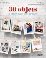 Gupta, Amit ; Jensen - 30 objets à créer avec vos photos