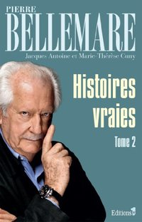 Histoires vraies - Tome 2 ned 2013