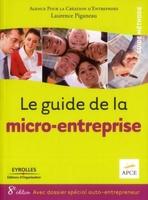 APCE, Laurence Piganeau - Le guide de la micro-entreprise