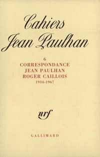 Cahiers Jean Paulhan Tome 6 : Correspondance Jean Paulhan-Roger Caillois