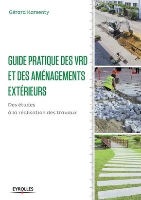 Gérard Karsenty- Guide pratique des vrd et aménagements extérieurs