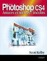 Adobe Photoshop CS4 - Astuces et secrets inédits