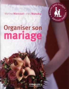 M.Marcout, I.Matsika- Organiser son mariage