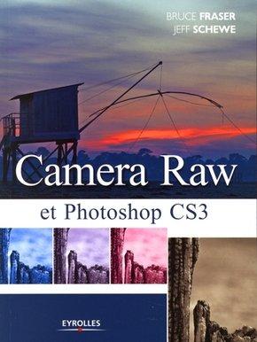 Bruce Fraser, Jeff Schewe- Camera Raw et Photoshop CS3