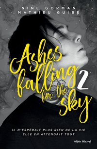 Ashes falling for the sky, Tome 2